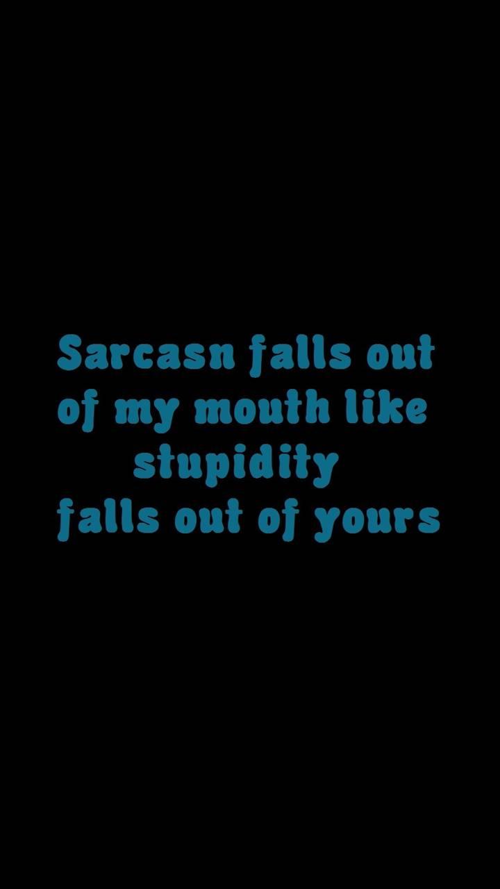 sarcasm vs stupidity