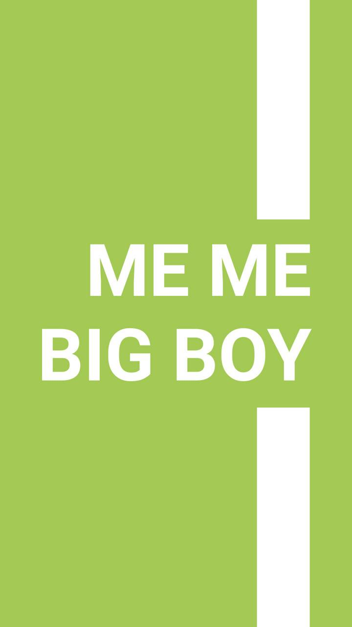 Me Me Big Boy