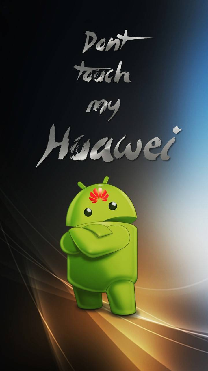 Dont touch Huawei