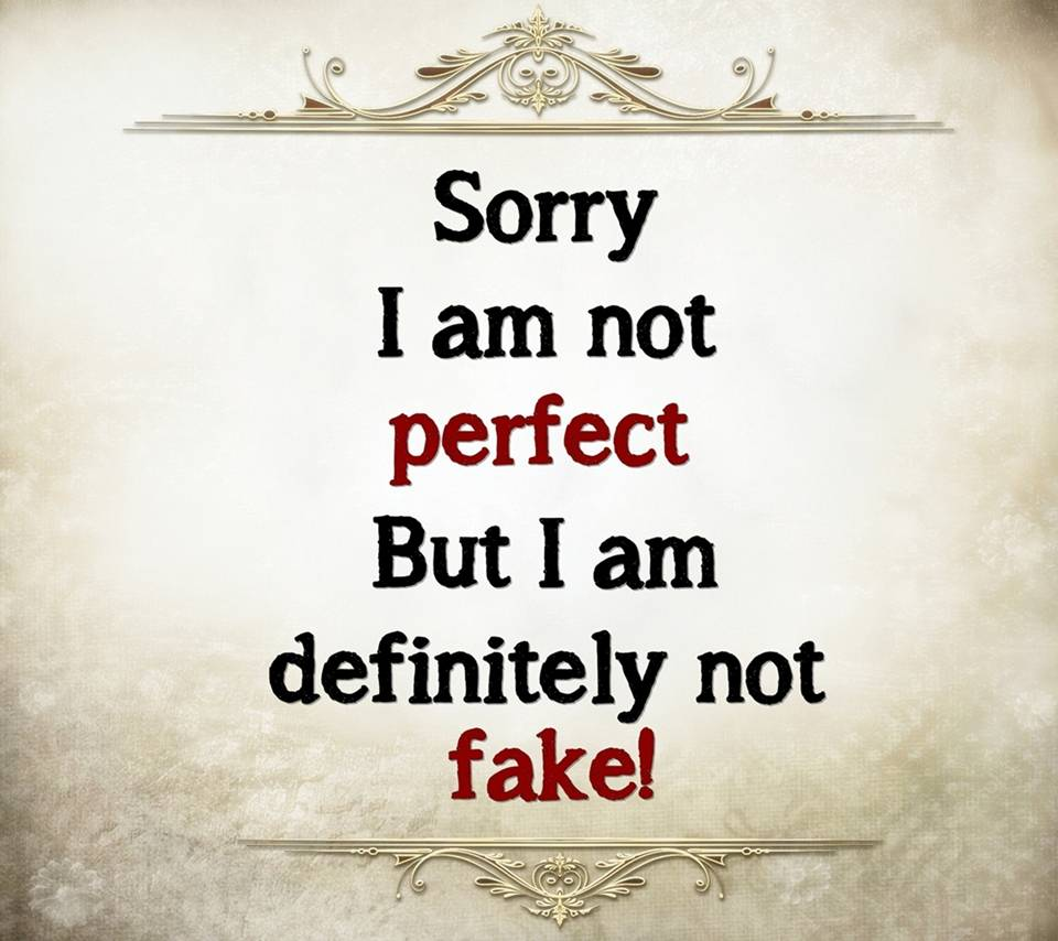 perfect and fake