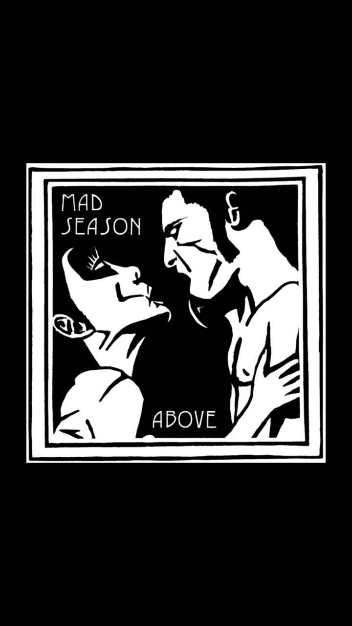 Mad Season Above