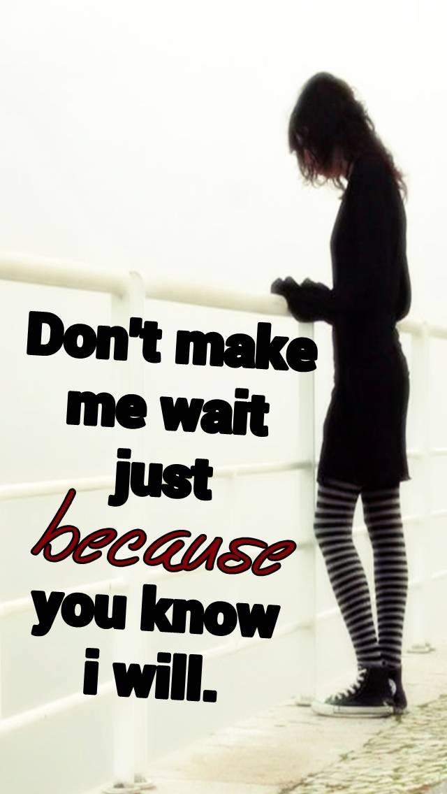 make me wait