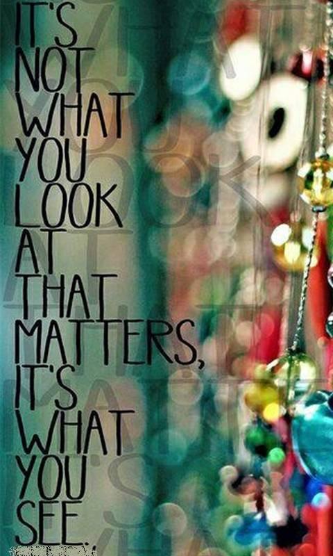 Its what u see
