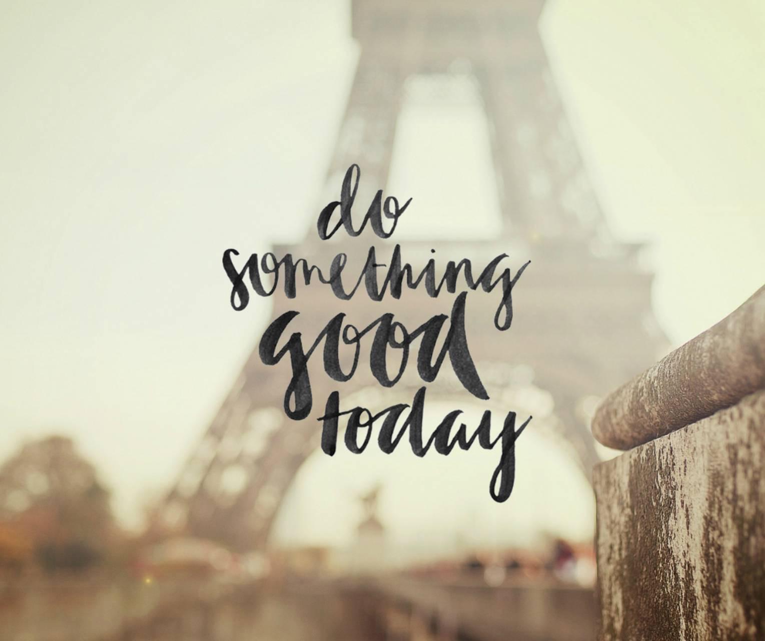 Do something good