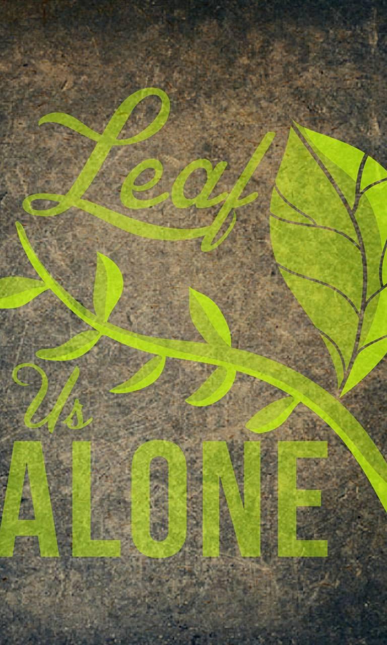 Leaf us alone